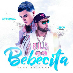 Bebecita (Single) - Darkiel, Lexy el Duro
