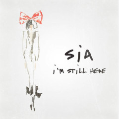 I'm Still Here (Single) - Sia