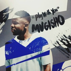 Play With You (Single) - Mugisho