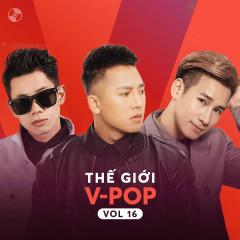 Thế Giới V-Pop Vol 16 - Châu Khải Phong, Chu Bin, Lê Bảo Bình