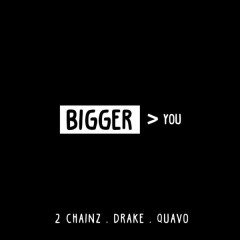 Bigger Than You (Single) - 2 Chainz