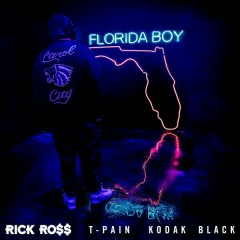 Florida Boy - Rick Ross,T-Pain,Kodak Black