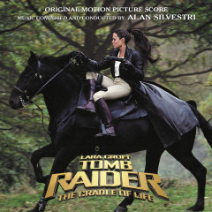 Lara Croft Tomb Raider: The Cradle Of Life - Alan Silvestri