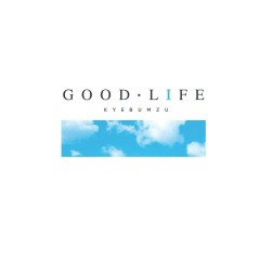 Good Life (EP) - Kye Bum Zu