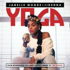 Yoga - Janelle Monaé,Jidenna
