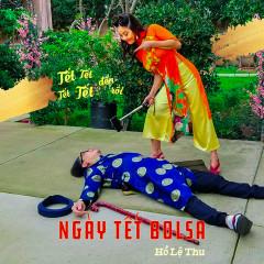 Ngày Tết Bolsa (Liên Khúc Mùa Xuân Ơi - Ngày Tết Quê Em) (Single) - Hồ Lệ Thu