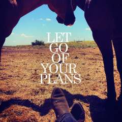 Let Go Of Your Plans (Single)