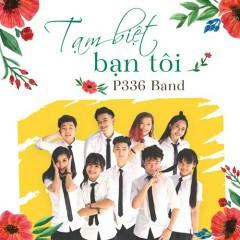 Tạm Biệt Bạn Tôi (Single) - P336 Band, Hoàng Bách