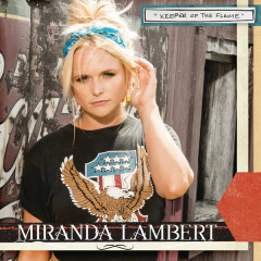 Keeper Of The Flame (Radio Edit) - Miranda Lambert