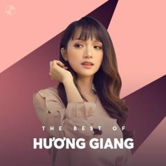 Những Bài Hát Hay Nhất Của Hương Giang - Hương Giang
