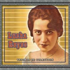 Tesoros De Coleccion - Lucha Reyes