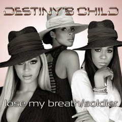 Lose My Breath / Soldier - Destiny's Child