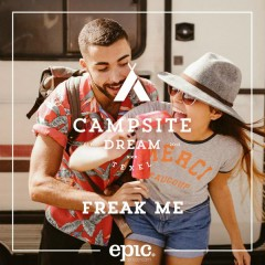 Freak Me - Campsite Dream