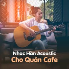 Nhạc Hàn Acoustic Cho Quán Cafe - Various Artists
