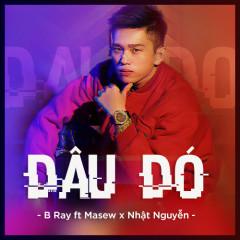Đâu Đó (Single) - B Ray, Masew, Nhật Nguyễn