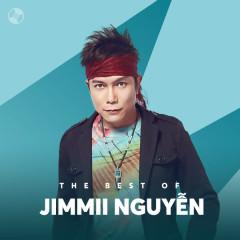 Những Bài Hát Hay Nhất Của Jimmii Nguyễn - Jimmii Nguyễn
