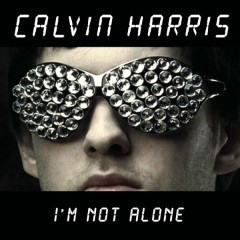 I'm Not Alone (Tiesto Remix) - Calvin Harris