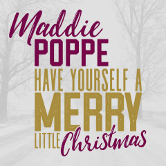 Have Yourself a Merry Little Christmas - Maddie Poppe