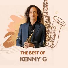 Những Bài Hát Hay Nhất Của Kenny G - Kenny G