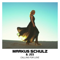 Calling For Love (Single) - Markus Schulz, Jes
