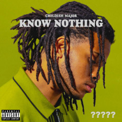 Know Nothing (Single) - Childish Major