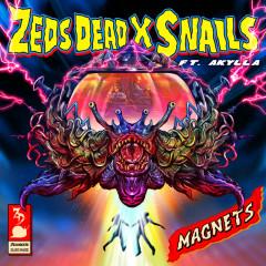 Magnets - Zeds Dead,Snails,Akylla
