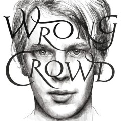 Wrong Crowd (East 1st Street Piano Tapes) - Tom Odell