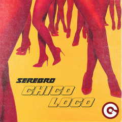 Chico Loco (Single) - Serebro