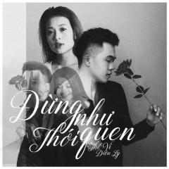 Đừng Như Thói Quen (Cover) (Single) - Thế Vỉ, Diệu Ly