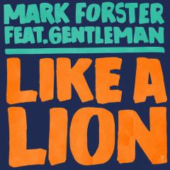 Like A Lion (Single) - Mark Forster