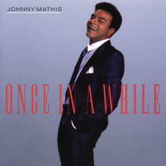 Once In A While - Johnny Mathis