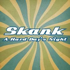 A Hard Day's Night - Skank