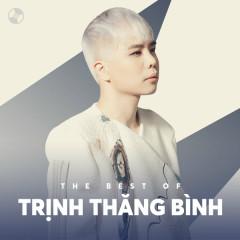 Những Bài Hát Hay Nhất Của Trịnh Thăng Bình - Trịnh Thăng Bình
