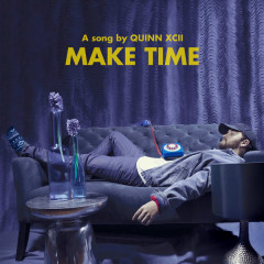 Make Time (Single) - Quinn XCII