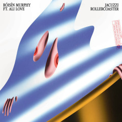 Jacuzzi Rollercoaster / Can't Hang On (Single) - Roisin Murphy
