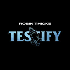 Testify (Single) - Robin Thicke