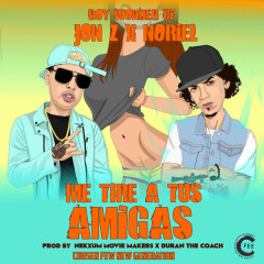 Me Tiré A Tus Amigas (Single) - Jon Z, Noriel, Boy Wonder Cf