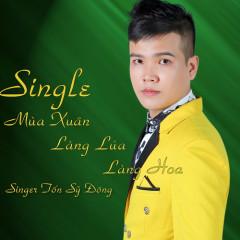 Mùa Xuân Làng Lúa Làng Hoa (Single) - Tống Sỹ Đông