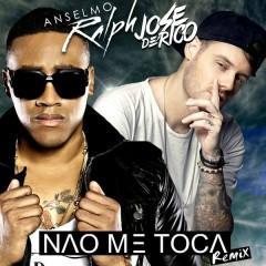 Nao Me Toca (Remix) - Anselmo Ralph,Jose De Rico