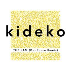 The Jam (DubRocca Remix) - Kideko