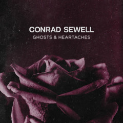 Ghosts & Heartaches (Single) - Conrad Sewell