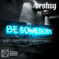 Be Somebody (Club Mix) - Brohug