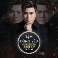 Tạm Dừng Yêu (Remix) (Single) - Khang Việt, DJ VP, Thiện Mathew