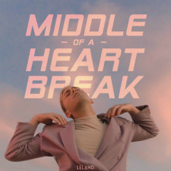 Middle Of A Heartbreak (Single) - Leland