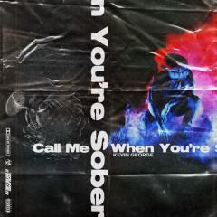 Call Me When You're Sober (Single)