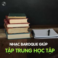 Nhạc Baroque Giúp Tập Trung Học Tập - Various Artists