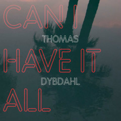 Can I Have It All (Single) - Thomas Dybdahl