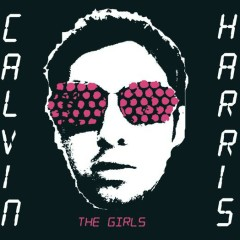 The Girls - Calvin Harris