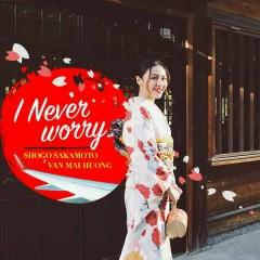 I Never Worry (Single) - Văn Mai Hương