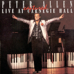 Peter Allen Captured Live at Carnegie Hall